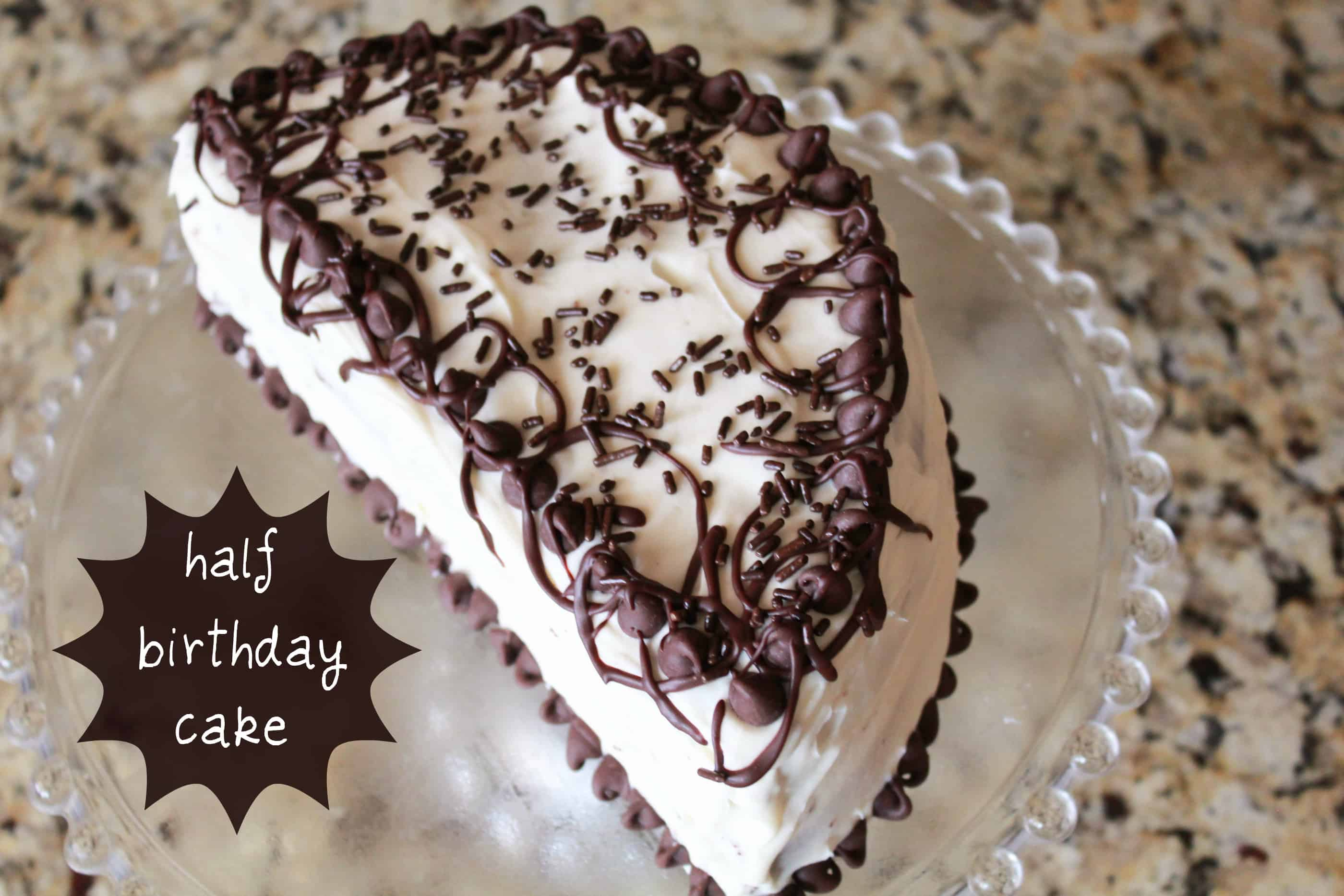 Half Birthday Cake Recipe