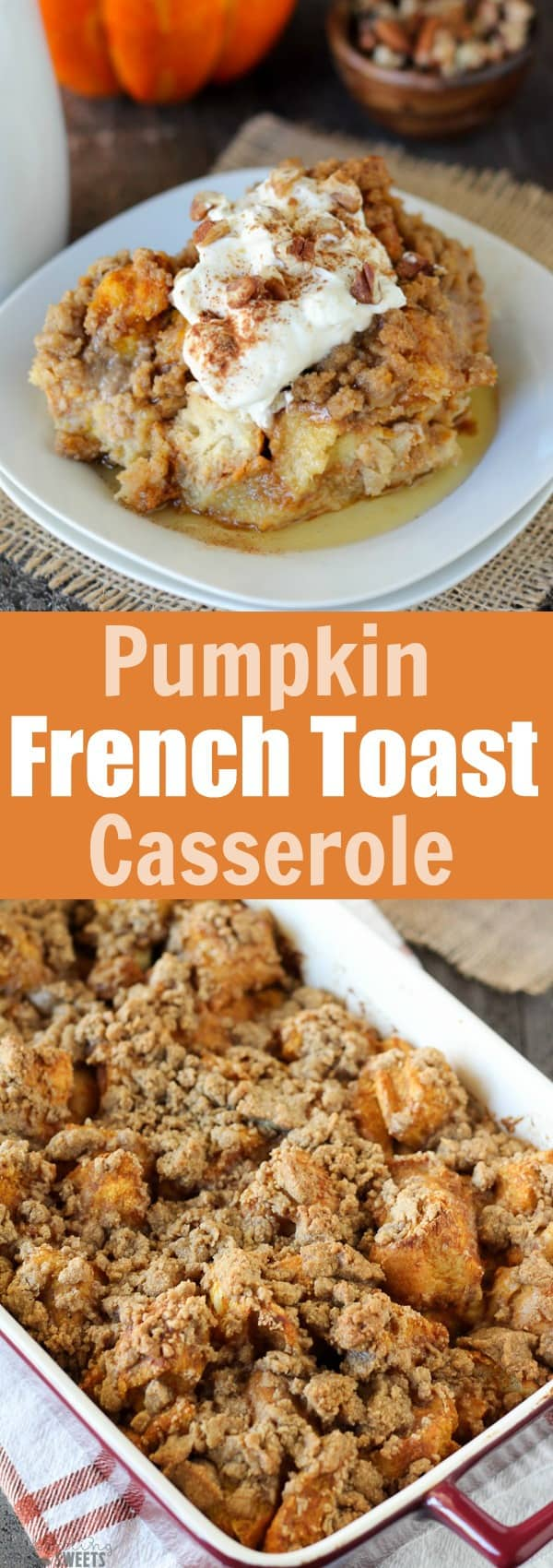 Pumpkin french toast casserole.
