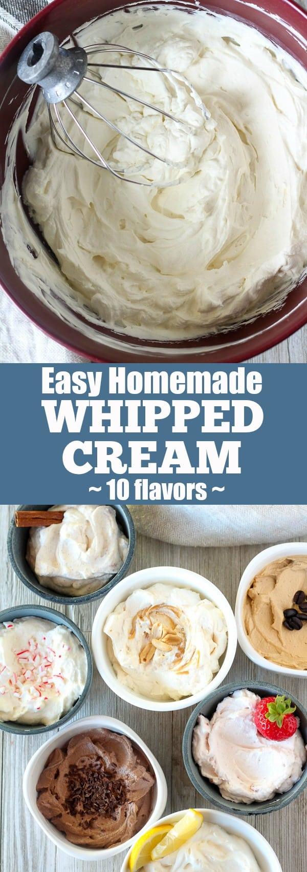 Easy Homemade Whipped Cream - TEN flavor options! #whippedcream #dessert #cream #homemadewhippedcream