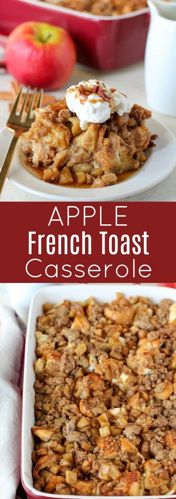 Baked Apple French Toast Casserole - Fluffy baked french toast filled with sweet cinnamon apples, brown sugar and vanilla. #fall #applerecipes #frenchtoast #frenchtoastcasserole #bakedfrenchtoast