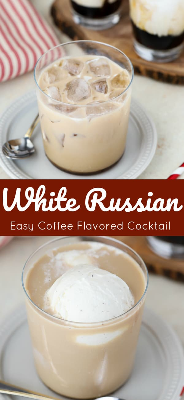 WHITE RUSSIAN RECIPE - You will love sipping on this smooth and creamy White Russian. An easy coffee flavored cocktail with a fun twist! Try adding my special ingredient to make it taste like dessert! #whiterussian #coffee #kahlua #cocktail #vodka