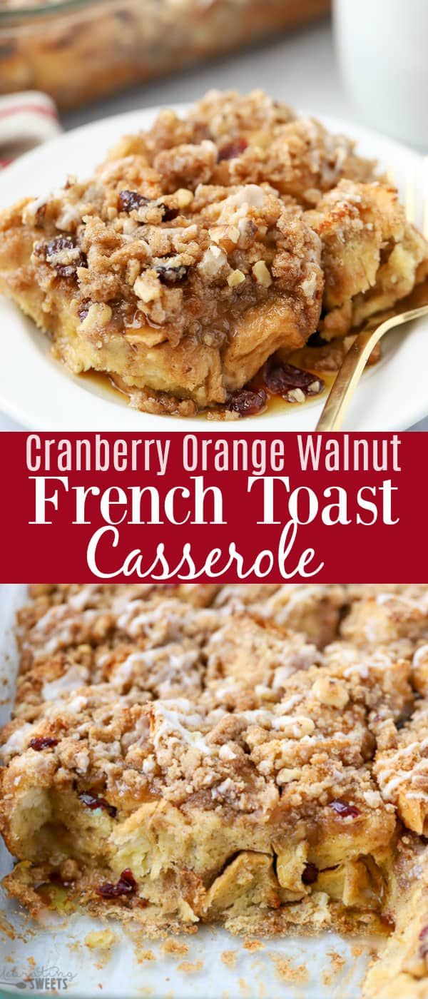 CRANBERRY ORANGE WALNUT FRENCH TOAST CASSEROLE - Prep the night before and bake in the morning. Everyone goes crazy for it! #frenchtoast #casserole #brunch #breakfast #cranberry #bakedfrenchtoast