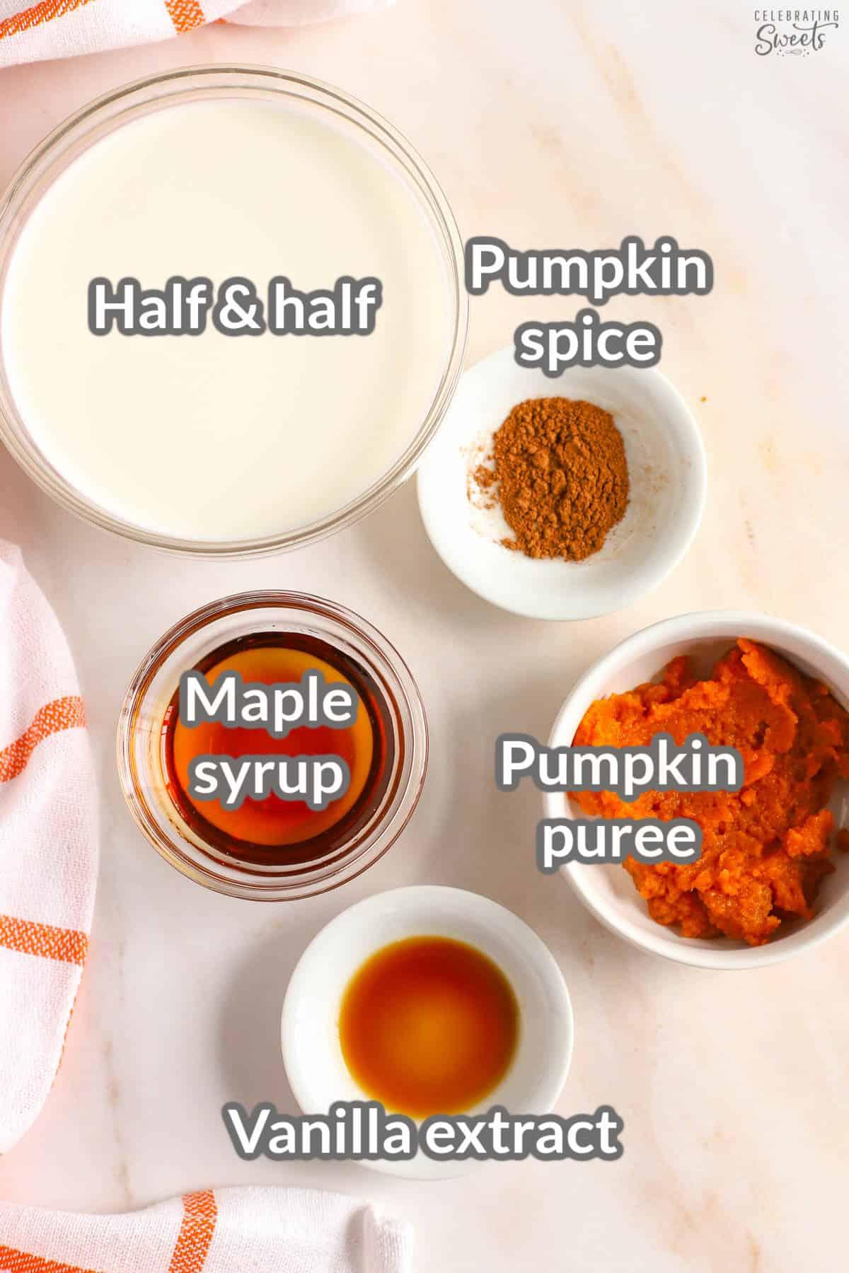 Pumpkin spice creamer ingredients: half and half, vanilla, pumpkin, spices, syrup.